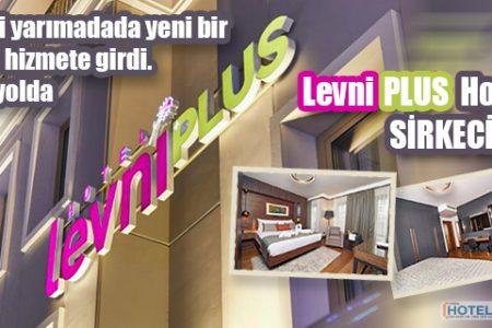 LEVNI PLUS HOTEL SİRKECİ'DE Tarihi yarımada'da yeni bir Levni hizmete girdi