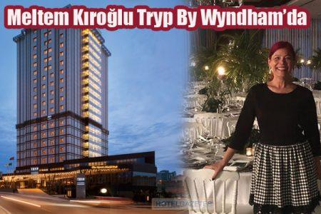 Meltem Kıroğlu Tryp By Wyndham'da