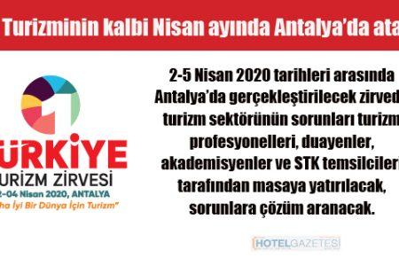 Türk Turizminin kalbi Nisan ayında Antalya'da atacak