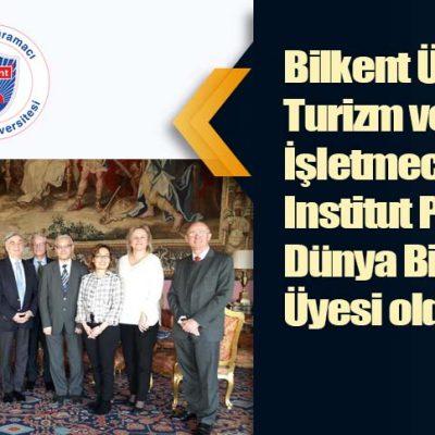Bilkent Üniversitesi Turizm ve Otel İşletmeciliği Bölümü, Institut Paul Bocuse Dünya Birliği Üyesi oldu