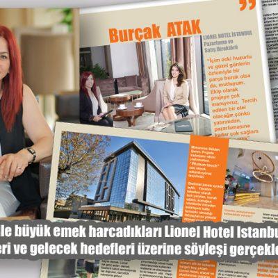 BURÇAK ATAK 'Lionel Hotel, gelişen Bayrampaşa bölgesine değer katacak olan bir proje. Bölgenin açık ara tek deluxe beş yıldızlı oteli.'