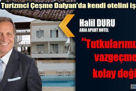 Duayen Turizmci Halil Duru kendi otelini işletecek