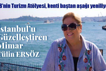 İstanbul'u güzelleştiren Mimar TÜLİN ERSÖZ