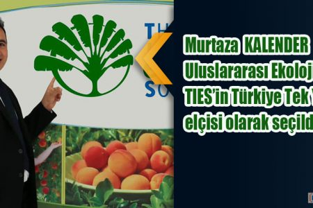 Uluslararası Ekoloji Birliği'nin Türkiye Yetkili Elçisi seçildi