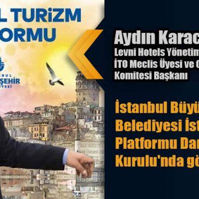 Aydın Karacabay İstanbul Turizm Platformu Danışma Kurulu'nda
