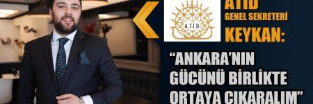 Anadolu Ankara Turizm İşletmecileri Derneği (ATİD) Genel Sekreteri Ahmet Keykan
