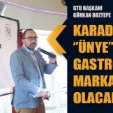 KARADENİZ'DE ''ÜNYE'' GASTRONOMİK MARKA KENT OLACAK