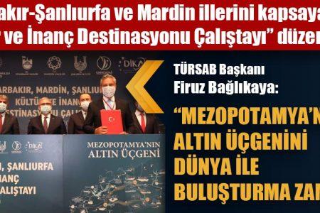 """Diyarbakır-Şanlıurfa ve Mardin illerini kapsayan """"Kültür ve İnanç Destinasyonu Çalıştayı"""" düzenlendi"""