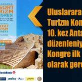 Uluslararası Resort Turizm Kongresi, bu yıl 10. kez Antalya'da düzenleniyor. Kongre ilk defa dijital olarak gerçekleşecek.