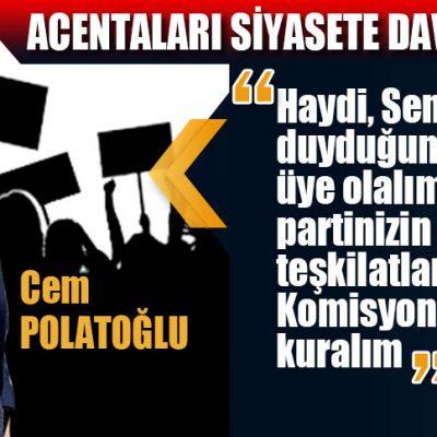 ACENTALARI SİYASETE DAVET EDİYORUM