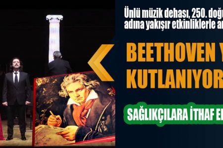 BEETHOVEN YILI KUTLANIYOR