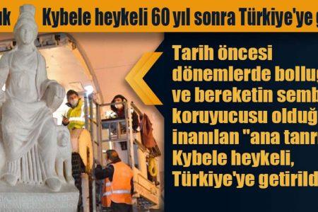 1700 yıllık Kybele heykeli 60 yıl sonra Türkiye'ye getirildi