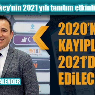 2020'NİN KAYIPLARI 2021'DE TELAFİ EDİLECEK