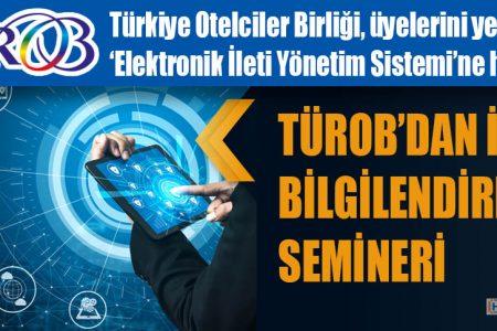 TÜROB'DAN İYS BİLGİLENDİRME SEMİNERİ