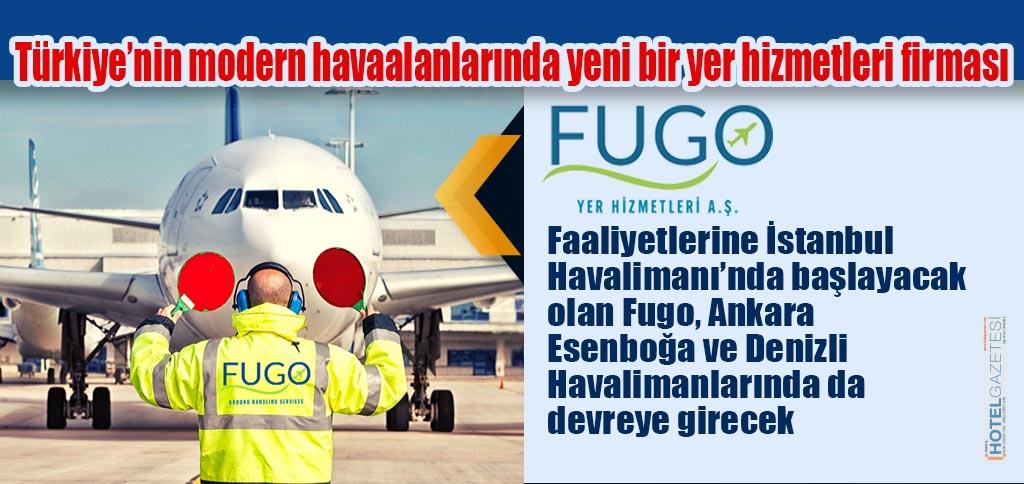 Türkiye'nin modern havaalanlarında yeni bir yer hizmetleri firması FUGO