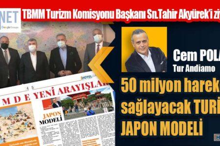 Senede 50 milyon hareket sağlayacak TURİZMDE JAPON MODELİ projesi