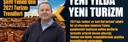 Profesyonel turist rehberi ve seyahat uzmanı Şerif Yenen'den 2021 Turizm Trendleri