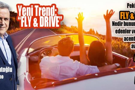 """Yeni Trend; """"FLY & DRIVE"""""""