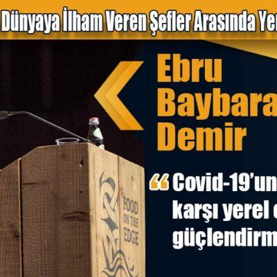 Ebru Baybara Demir, Pandemi Döneminde Dünyaya İlham Veren Şefler Arasında Yer Aldı