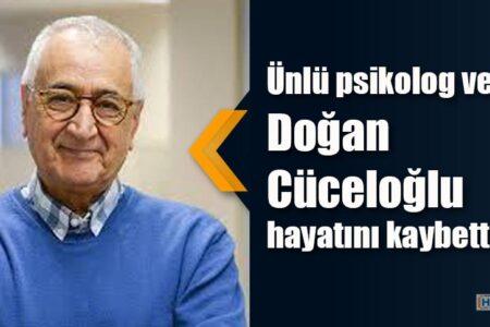 Doğan Cüceloğlu hayatını kaybetti
