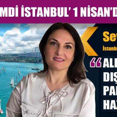 'ŞİMDİ İSTANBUL' 1 NİSAN'DA BAŞLIYOR