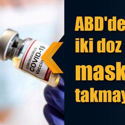 ABD'de iki doz aşı olan maske takmayacak