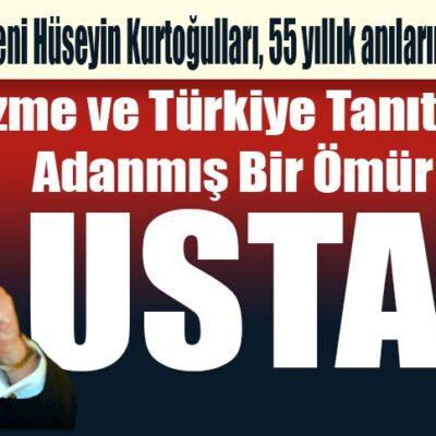 Turizme ve Türkiye Tanıtımına Adanmış Bir Ömür USTA