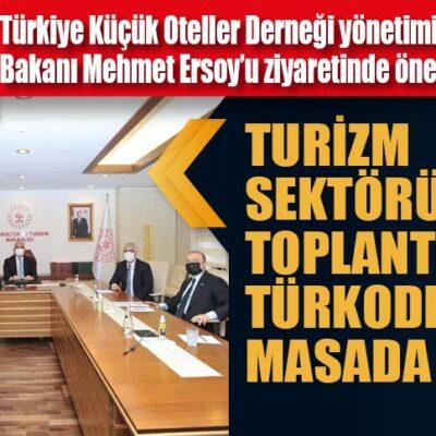 TURİZM SEKTÖRÜYLE İLGİLİ TOPLANTILARDA TÜRKODER DE MASADA