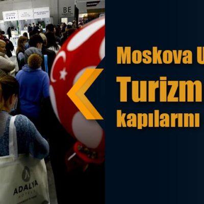 Moskova Uluslararası Turizm Fuarı kapılarını açtı