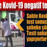 Sahte Kovid-19 negatif test sonucu satan şebeke çökertildi