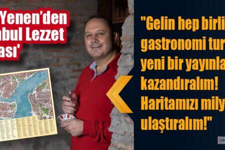 Şerif Yenen'den 'İstanbul Lezzet Haritası'