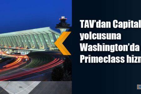 TAV'dan Capital One yolcusuna  Washington'da Primeclass hizmet