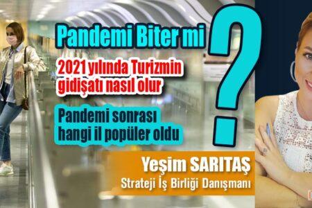 Pandemi Biter mi? 2021 yılında Turizmin gidişatı nasıl olur? Pandemi sonrası hangi il popüler oldu?