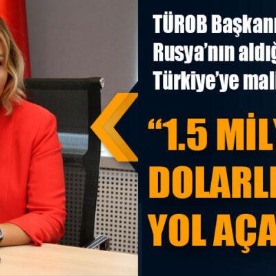 TÜROB Başkanı Müberra Eresin, Rusya'nın aldığı kararın Türkiye'ye maliyetini açıkladı