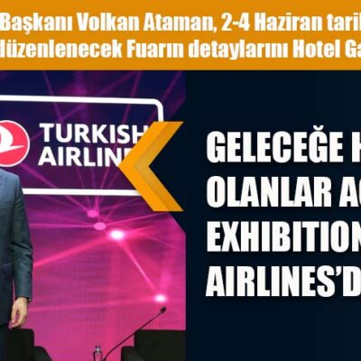 GELECEĞE HAZIR OLANLAR ACE of MICE EXHIBITION by TURKISH AIRLINES'DA BİR ARAYA GELİYOR