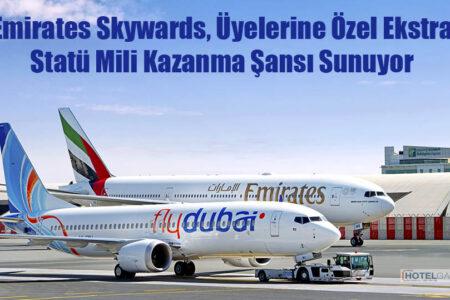 Emirates Skywards, Üyelerine Özel Ekstra Statü Mili Kazanma Şansı Sunuyor