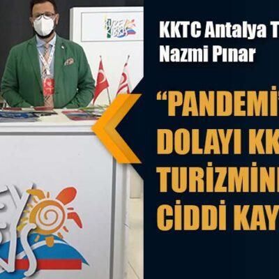 """KKTC Antalya Temsilcisi Nazmi Pınar """"PANDEMİ'DEN DOLAYI KKTC TURİZMİNDE ÇOK CİDDİ KAYIPLAR VAR! """""""