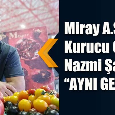 "Miray A.Ş. Kurucu Ortağı Nazmi Şahin ""AYNI GEMİDEYİZ!"""