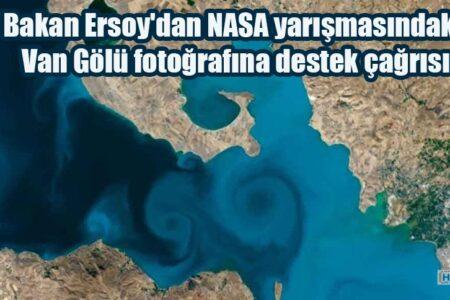 Bakan Ersoy'dan NASA yarışmasındaki Van Gölü fotoğrafına destek çağrısı