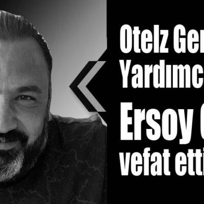 Otelz Genel Müdür Yardımcısı Ersoy Ceylan vefat etti