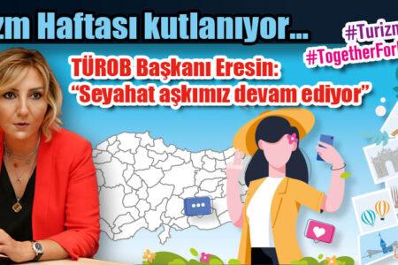 """TÜROB Başkanı Eresin: """"Seyahat aşkımız devam ediyor"""""""
