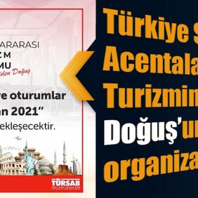 Türkiye Seyahat Acentaları Birliği'nden Turizmin 'Yeniden Doğuş'unu sağlayacak organizasyon