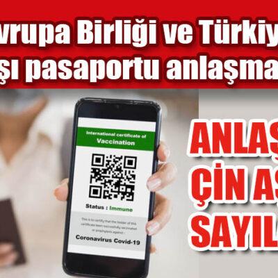 Avrupa Birliği ve Türkiye arasında<br>aşı pasaportu anlaşması geliyor