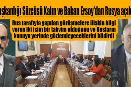 Cumhurbaşkanlığı Sözcüsü Kalın ve Bakan Ersoy'dan Rusya açıklaması