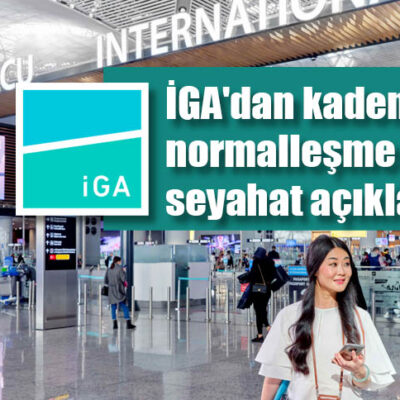 İGA'dan kademeli normalleşme döneminde seyahat açıklaması