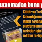 Kültür ve Turizm Bakanlığı'nın, 'Go Türkiye' isimli seyahat rehberi platformunun yabancı turistler için hazırladığı reklam tartışma yarattı.
