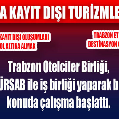 Trabzon Otelciler Birliği, TÜRSAB ile iş birliği yaparak bu konuda çalışma başlattı.