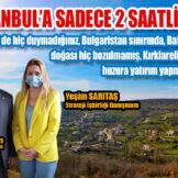 HUZUR İSTANBUL'A SADECE 2 SAATLİK MESAFEDE