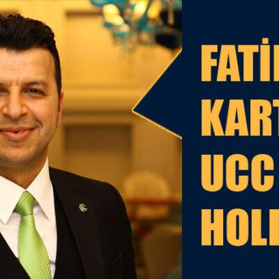 FATİH KARTAL UCC HOLDİNG'DE