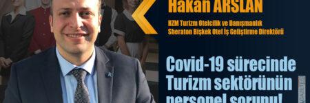 Covid-19 sürecinde Turizm sektörünün personel sorunu!